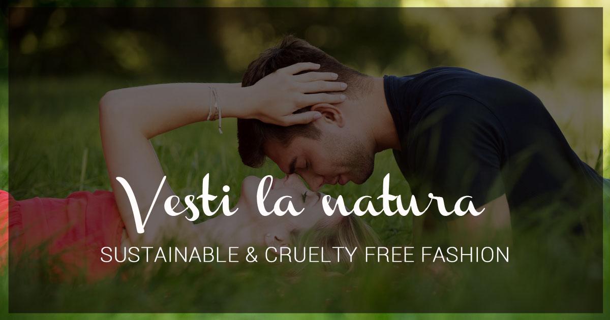 Vesti la natura - Moda sostenibile e vegan